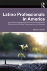 Latino Professionals in America : Testimonios of Policy, Perseverance, and Success - eBook