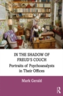 In the Shadow of Freud's Couch : Portraits of Psychoanalysts in Their Offices - eBook