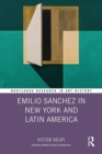 Emilio Sanchez in New York and Latin America - eBook