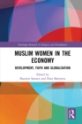 Muslim Women in the Economy : Development, Faith and Globalisation - eBook