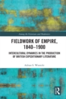 Fieldwork of Empire, 1840-1900 : Intercultural Dynamics in the Production of British Expeditionary Literature - eBook
