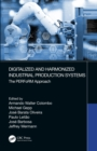 Digitalized and Harmonized Industrial Production Systems : The PERFoRM Approach - eBook