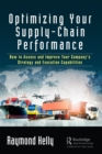 Optimizing Your Supply-Chain Performance : How to Assess and Improve Your Company's Strategy and Execution Capabilities - eBook