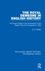 The Royal Demesne in English History : The Crown Estate in the Governance of the Realm From the Conquest to 1509 - eBook