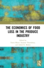 The Economics of Food Loss in the Produce Industry - eBook