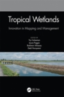 Tropical Wetlands - Innovation in Mapping and Management : Proceedings of the International Workshop on Tropical Wetlands: Innovation in Mapping and Management, October 19-20, 2018, Banjarmasin, Indon - eBook