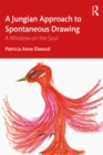 A Jungian Approach to Spontaneous Drawing : A Window on the Soul - eBook