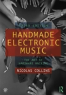 Handmade Electronic Music : The Art of Hardware Hacking - eBook