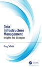 Data Infrastructure Management : Insights and Strategies - eBook