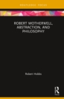 Robert Motherwell, Abstraction, and Philosophy - eBook