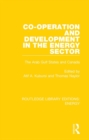 Co-operation and Development in the Energy Sector : The Arab Gulf States and Canada - eBook