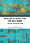 Realities and Aspirations for Asian Youth : Education, Training, Employment - eBook