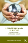 Leadership and Purpose : How to Create a Sustainable Culture - eBook