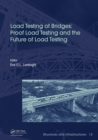 Load Testing of Bridges : Proof Load Testing and the Future of Load Testing - eBook
