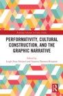 Performativity, Cultural Construction, and the Graphic Narrative - eBook