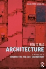 How to Read Architecture : An Introduction to Interpreting the Built Environment - eBook