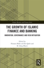 The Growth of Islamic Finance and Banking : Innovation, Governance and Risk Mitigation - eBook