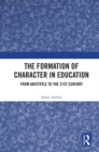 The Formation of Character in Education : From Aristotle to the 21st Century - eBook