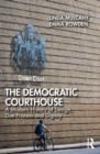 The Democratic Courthouse : A Modern History of Design, Due Process and Dignity - eBook