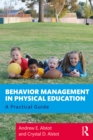 Behavior Management in Physical Education : A Practical Guide - eBook
