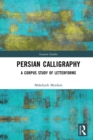 Persian Calligraphy : A Corpus Study of Letterforms - eBook