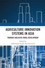 Agriculture Innovation Systems in Asia : Towards Inclusive Rural Development - eBook