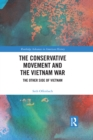 The Conservative Movement and the Vietnam War : The Other Side of Vietnam - eBook
