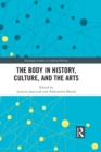 The Body in History, Culture, and the Arts - eBook