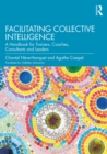 Facilitating Collective Intelligence : A Handbook for Trainers, Coaches, Consultants and Leaders - eBook