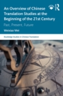 An Overview of Chinese Translation Studies at the Beginning of the 21st Century : Past, Present, Future - eBook