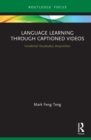 Language Learning Through Captioned Videos : Incidental Vocabulary Acquisition - eBook