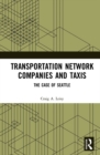 Transportation Network Companies and Taxis : The Case of Seattle - eBook
