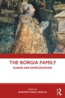 The Borgia Family : Rumor and Representation - eBook