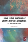 Living in the Shadows of China's HIV/AIDS Epidemics : Sex, Drugs and Bad Blood - eBook