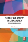 Science and Society in Latin America : Peripheral Modernities - eBook