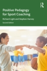 Positive Pedagogy for Sport Coaching : Athlete-centred coaching for individual sports - eBook