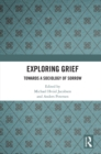 Exploring Grief : Towards a Sociology of Sorrow - eBook