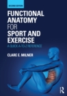 Functional Anatomy for Sport and Exercise : A Quick A-to-Z Reference - eBook