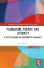Pluralism, Poetry, and Literacy : A Test of Reading and Interpretive Techniques - eBook