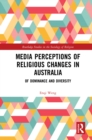 Media Perceptions of Religious Changes in Australia : Of Dominance and Diversity - eBook