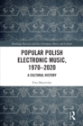 Popular Polish Electronic Music, 1970-2020 : A Cultural History - eBook