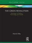 The Green Revolution : Narratives of Politics, Technology and Gender - eBook
