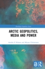 Arctic Geopolitics, Media and Power - eBook