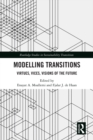 Modelling Transitions : Virtues, Vices, Visions of the Future - eBook