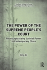 The Power of the Supreme People's Court : Reconceptualizing Judicial Power in Contemporary China - eBook