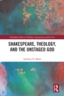 Shakespeare, Theology, and the Unstaged God - eBook