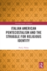 Italian American Pentecostalism and the Struggle for Religious Identity - eBook