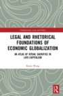 Legal and Rhetorical Foundations of Economic Globalization : An Atlas of Ritual Sacrifice in Late-Capitalism - eBook