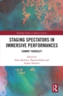 Staging Spectators in Immersive Performances : Commit Yourself! - eBook