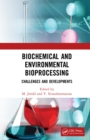 Biochemical and Environmental Bioprocessing : Challenges and Developments - eBook